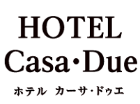 HOTEL Casa・Due